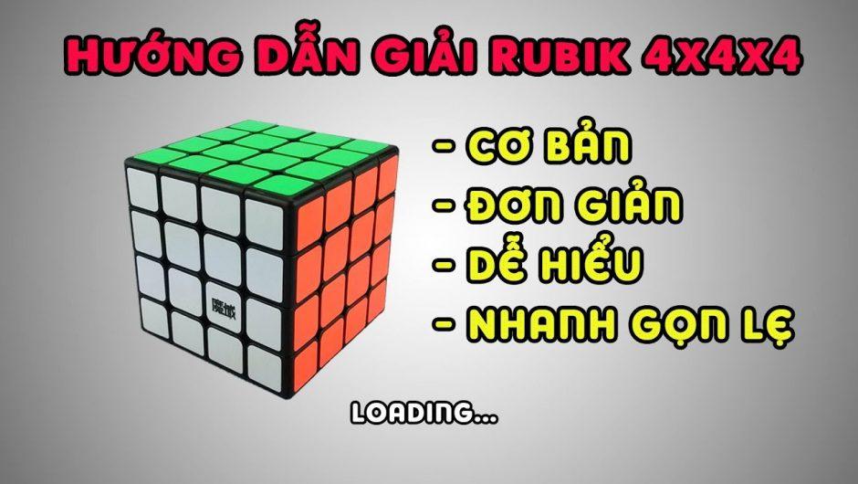 Hướng Dẫn Chi Tiết Cách Xoay Giải Rubik 4X4 Đơn Giản Nhất