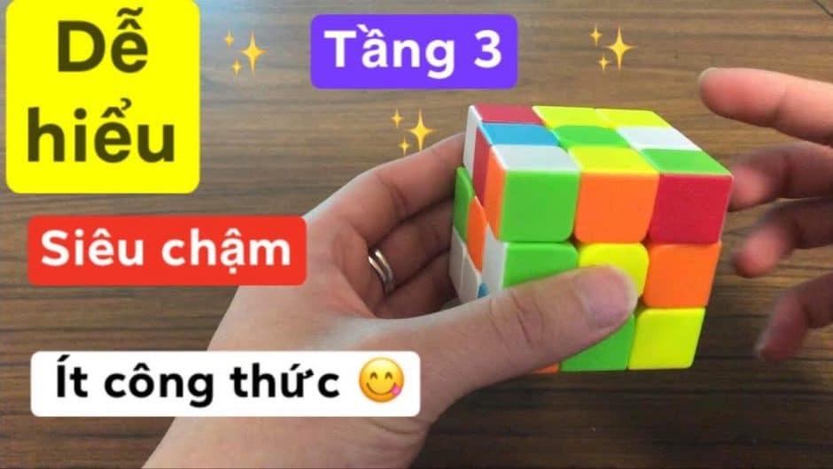 Hướng dẫn cách giải Rubik 3×3 tầng 3 từ cơ bản tới nâng cao