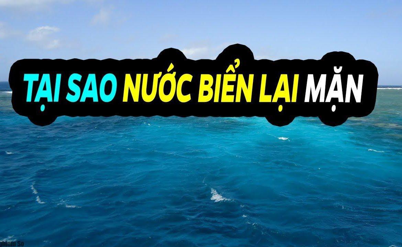 tại sao nước biển có vị mặn