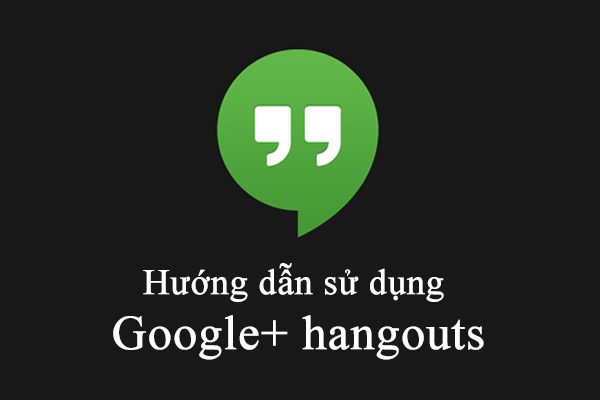 Hướng dẫn sử dụng google hangout